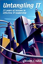 Untangling IT:  25 Years of Lessons in Effective IT Leadership