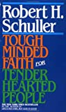 Tough-Minded Faith for Tender-Hearted People, Robert H. Schuller, 0553247042
