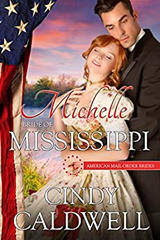 Michelle: Bride of Mississippi (American Mail-Order Brides Book 20) by [Caldwell, Cindy, Mail-Order Brides, American]