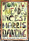 Incest and Morris Dancing: A Gastronomic Revolution by Jonathan Meades (2002-04-01)
