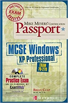 Book Mike Meyers' MCSE Windows XP Professional Certification Passport: Exam 70-270 (Mike Meyer's Certification Passport)
