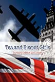 Tea and Biscuit Girls, Barbara Celeste McCloskey, 146268596X