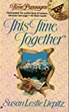 This Time Together, Susan L. Liepitz, 0515119814