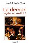Le Démon : Mythe ou réalité ? par Laurentin