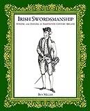 #2: Irish Swordsmanship: Fencing and Dueling in Eighteenth Century Ireland