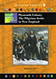 Front cover for the book Plymouth Colony: The Pilgrims Settle in New England by Kathleen Tracy