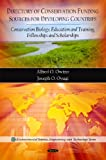 Directory of Conservation Funding Sources for Developing Countries, Alfred O. Owino and Joseph O. Oyugi, 1607413671