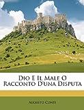 Dio E il Male O Racconto D'una Disput, Augusto Conti, 114917238X