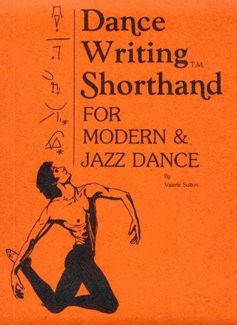 DanceWriting Shorthand for Modern and Jazz Dance