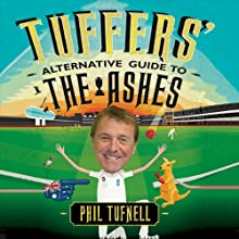 Tuffers' Alternative Guide to the Ashes Audiobook by Phil Tufnell Narrated by Phil Tufnell, Jonathan Keeble