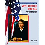 With Justice for All: Minorities and Women in Criminal Justice