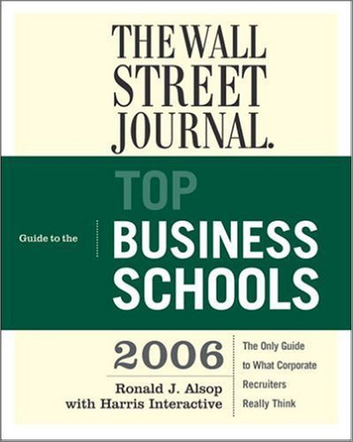 The Wall Street Journal Guide to the Top Business Schools 2006
