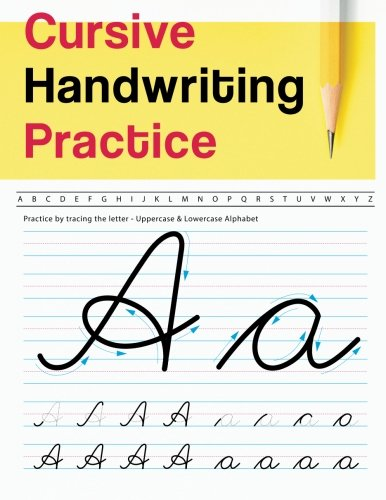 (Cursive Handwriting Practice: Uppercase & Lowercase Alphabet - Cursive Handwriting Workbook for Teens (Workbook to)