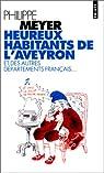 Heureux habitants de l'Aveyron et des autres départements français par Meyer