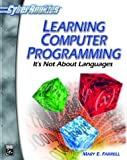 Learning Computer Programming : It's Not about Languages, Farrell, Mary, 1584500611