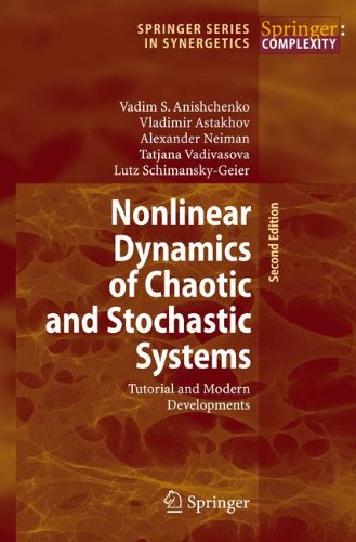 Nonlinear Dynamics of Chaotic and Stochastic Systems: Tutorial and Modern Developments (Springer Series in Synergetics)