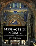 Messages in Mosaic: The Royal Programmes of Norman Sicily, 1130-1187 (Clarendon studies in the history of art)