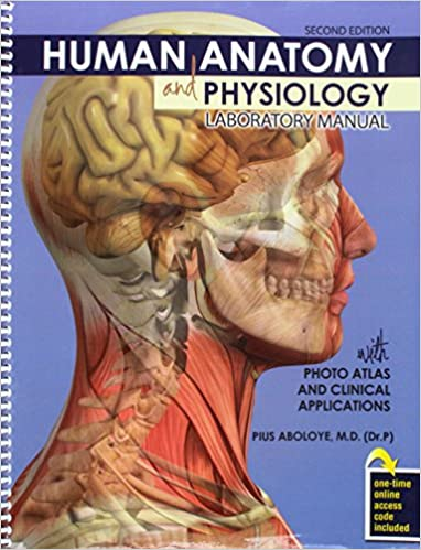 Human Anatomy and Physiology Laboratory Manual with Photo Atlas and