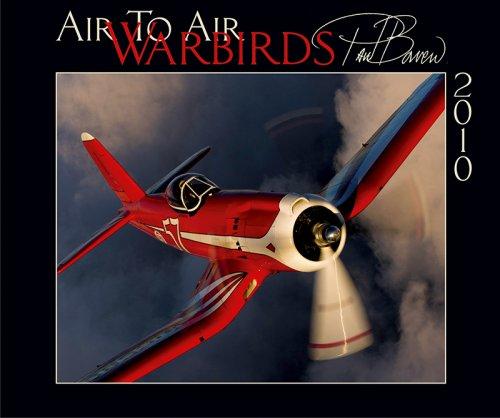 Air To Air Warbirds 2010 Wall Calendar ()