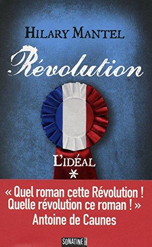 Hilary MANTEL – Révolution 1 – L'idéal