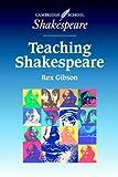 Teaching Shakespeare: A Handbook for Teachers (Cambridge School Shakespeare)