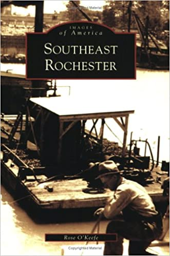 Téléchargement ebooks gratuits epub Southeast Rochester (NY) (Images of America) PDF by Rose O'Keefe