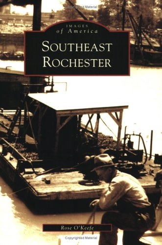 Southeast Rochester (NY) (Images of America) pdf