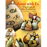 Jesus with Us: The Gift of the Eucharist