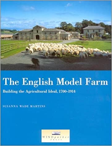 Ebooks lädt em portugues herunter The English Model Farm: Building the Agricultural Ideal, 1700-1914 CHM