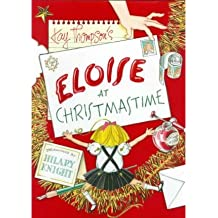 By Thompson, Kay ( Author ) [ { Eloise at Christmastime[ ELOISE AT CHRISTMASTIME ] By Thompson, Kay ( Author )Oct-01-1999 Hardcover } ]Oct-1999 Hardcover