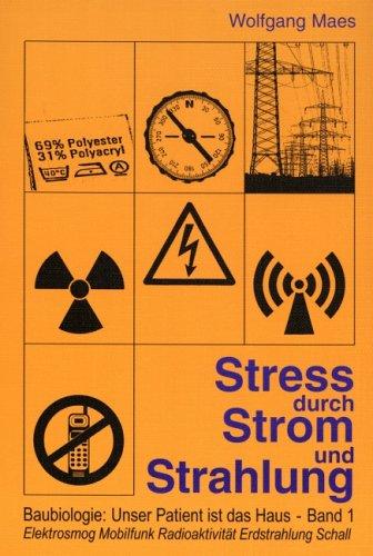 Baubiologie  Unser Patient Ist Das Haus 1  Stress Durch Strom Und Strahlung  Elektrosmog Mobilfunk Radioaktivität Erdstrahlung Schall
