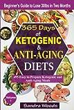 vegan crock - 365 Days of Ketogenic & Anti-Aging Diets: 495 Easy to Prepare Keto & Anti-Aging Meals (Volume 1)