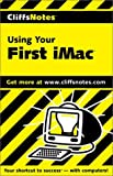 Using Your First iMac, Cliffs Notes Staff, 0764585274