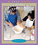 Experiments with Foods, Salvatore Tocci, 0516278061