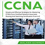 CCNA: Simple and Effective Strategies for Mastering