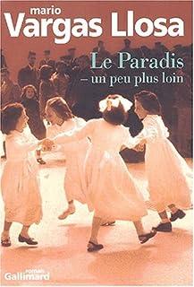 Le paradis - un peu plus loin : [roman], Vargas Llosa, Mario