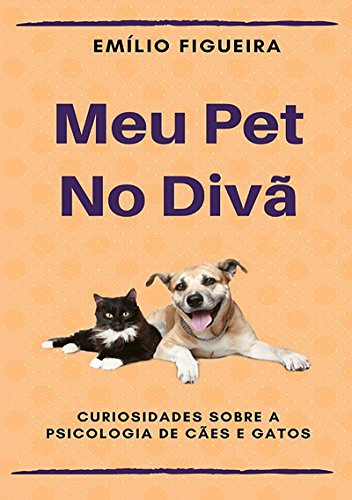 Meu Pet No Divà (Portuguese Edition) by [Emílio Figueira]