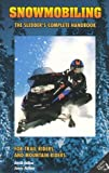 Search : Snowmobiling: The Sledder's Complete Handbook