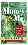 img - for Money and Me: A Woman's Guide to Financial Confidence (Women of Confidence) book / textbook / text book