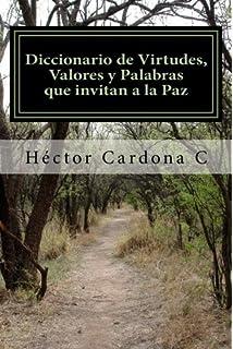 Diccionario de Virtudes, Valores y Palabras que invitan a la Paz (Spanish Edition)