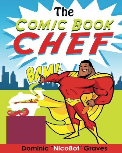 The Comic Book Chef: Volume I (The Adventures of the Comic Book Chef) (Volume 1) pdf
