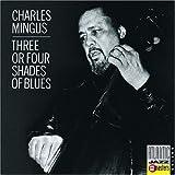 Three or Four Shades of Blues(Charles Mingus)