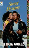 Sweet Destiny, Leticia Gomez, 0786012218