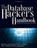 The Database Hacker's Handbook, David Litchfield and Chris Anley, 0764578014