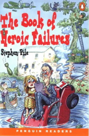 The Book of Heroic Failures (Penguin Readers: Level 3)