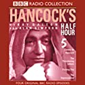 Hancock's Half Hour 5 Radio/TV Program by BBC Audiobooks Narrated by Tony Hancock