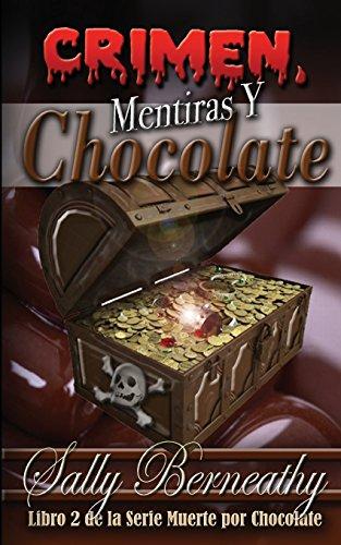 Crimen, Mentiras y Chocolate Libro 2 e la serie Muerte por Chocolate (Volume 2)  [Berneathy, Sally] (Tapa Blanda)