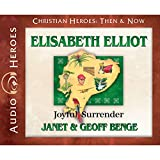 Elisabeth Elliot Audiobook: Joyful Surrender (Christian Heroes: Then & Now)