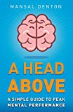 A Head Above: A Simple Guide to Peak Mental