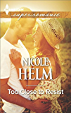 Too Close to Resist (Harlequin Super Romance (Larger Print))